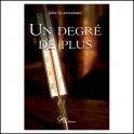 UN DEGRE DE PLUS  - JOHN GUASTAFERRO