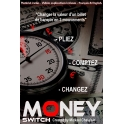 MONEY SWITCH  -  MICKAEL CHATELAIN pré-commande